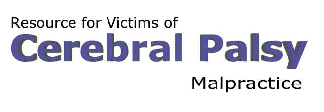 Resource for Victims of Cerebral Palsy Malpractice